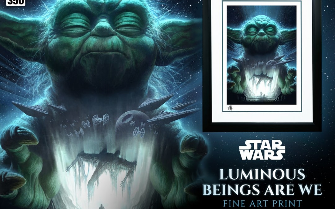"New Star Wars ""Luminous Beings Are We"" Fine Art Print coming soon!"