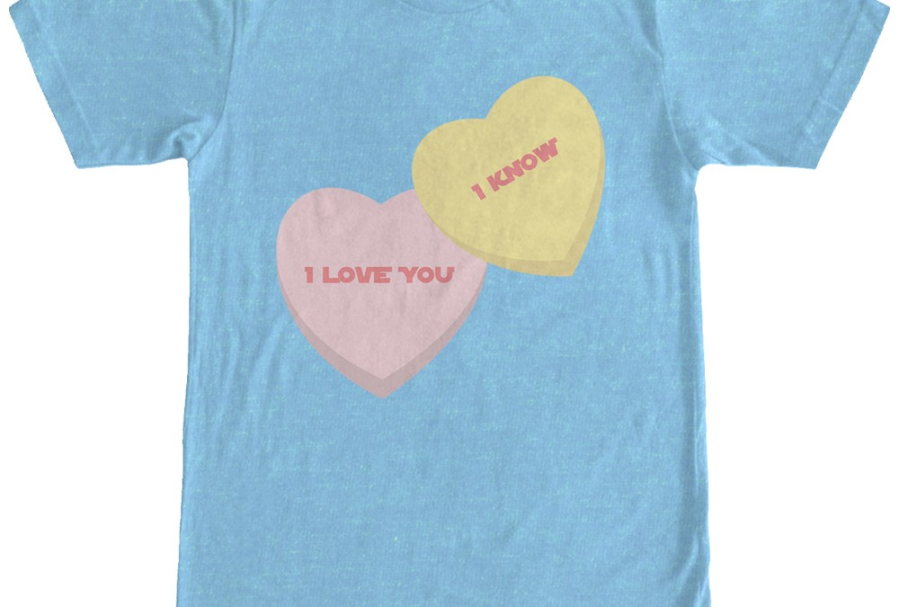 "New Star Wars Valentine's Day ""I love You I Know"" Candy Hearts T-Shirt available!"