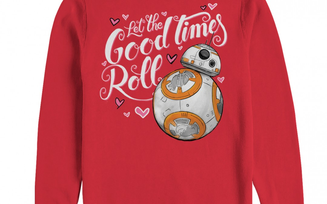 New Force Awakens BB-8 Good Times Roll Valentine's Day Sweatshirt now in stock!
