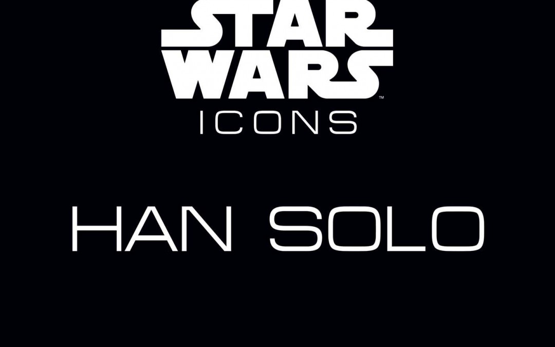 New Star Wars Icons: Han Solo Book now in stock!